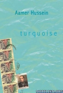 Download Turquoise by Aamer Hussein (.ePUB)