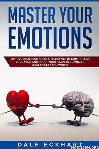 Master Your Emotions by Dale Eckhart