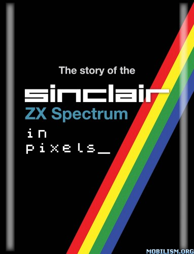 Download The Sinclair ZX Spectrum In Pixels by Chris Wilkins (.PDF)