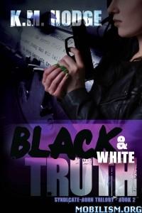 Download ebook Black & White Truth by K.M. Hodge (.ePUB)