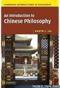 Download ebook An Introduction to Chinese Philosophy by Karyn L. Lai (.PDF)