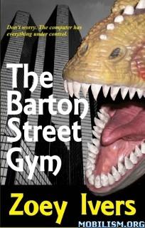Download The Barton Street Gym by Zoey Ivers (.ePUB)(.MOBI)+