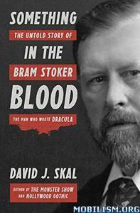 Download ebook Something in the Blood by David J. Skal (.ePUB)