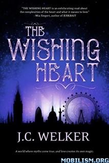 Download ebook The Wishing Heart by J.C. Welker (.ePUB)(AZW)