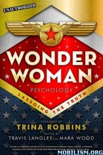 Download ebook Wonder Woman Psychology by Travis Langley, Mara Wood (.ePUB)