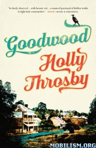 Download ebook Goodwood by Holly Throsby (.ePUB)