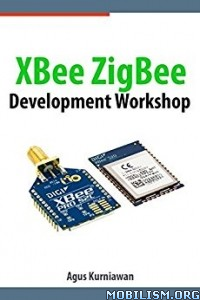 Download ebook XBee ZigBee Development by Agus Kurniawan (.ePUB)