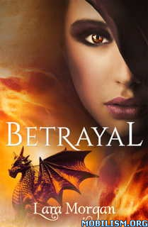 Download Betrayal by Lara Morgan (.ePUB)(.MOBI)