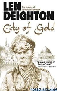 Download City Of Gold by Len Deighton (.ePUB)+
