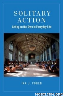 Download Solitary Action: Acting on Our Own... by Ira J Cohen (.PDF)