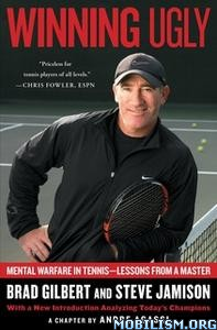 Winning Ugly by Brad Gilbert,Steve Jamison
