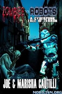 Download Zombies vs Robots by Joe Cautilli, Marisha Cautilli (.ePUB)