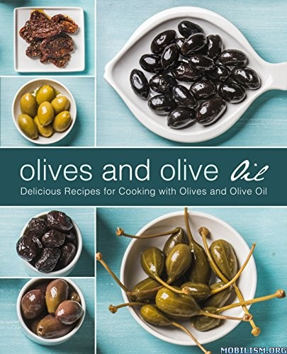 Olives and Olive Oil (2nd Edition) by BookSumo Press