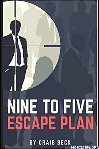 Nine to Five Escape Plan by Craig Beck