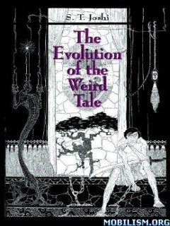 Download ebook The Evolution of the Weird Tale by S.T. Joshi (.ePUB)
