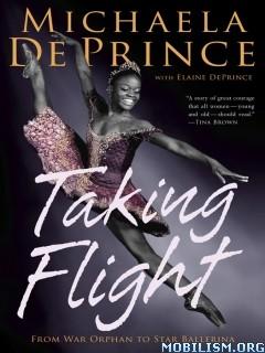 Taking Flight by Michaela DePrince & Elaine DePrince  (.AZW3)
