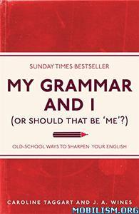My Grammar and I by Caroline Taggart, J A Wines