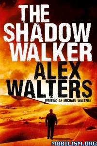 Download The Shadow Walker by Alex Walters (.ePUB)