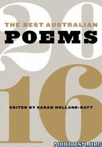 Download The Best Australian Poems 2016 by Sarah Holland-Batt (.ePUB)