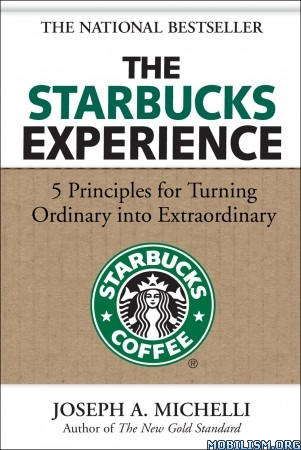 Download The Starbucks Experience by Joseph Michelli (.ePUB)