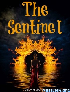 Download ebook The Sentinel by Delayna Michelle (.ePUB)(.MOBI)