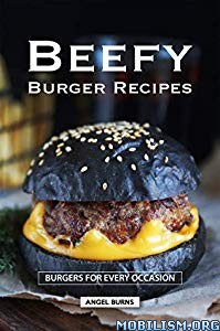 Beefy Burger Recipes by Angel Burns