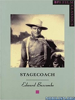 Stagecoach (BFI Film Classics) by Edward Buscombe
