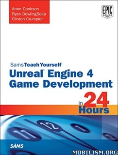 Unreal Engine 4 Game Development in 24 Hours by Aram Cookson