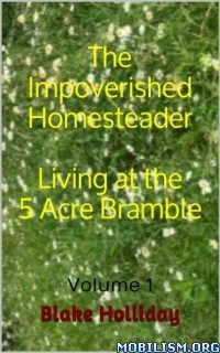 The Impoverished Homesteader by Blake Holliday