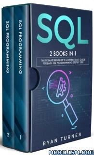 SQL: 2 books in 1 by Ryan Turner  +
