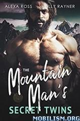 Download The Mountain Man's Secret Twins by Alexa Ross et al (.ePUB)