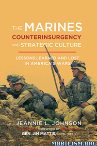 Marines, Counterinsurgency, and Strategic by Jeannie L. Johnson