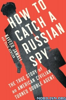 Download ebook How to Catch a Russian Spy by Naveed Jamali (.ePUB)