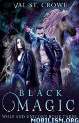 Download ebook Black Magic by Val St. Crowe (.ePUB)(.MOBI)+