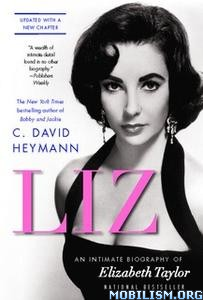 Liz: Intimate Biography of Elizabeth Taylor by C. David Heymann
