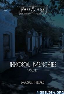 Download ebook Immortal Memories: Volume I by Michael Hibbard (.ePUB)