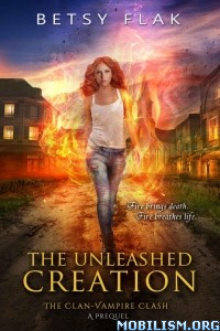 Download ebook The Unleashed Creation by Betsy Flak (.ePUB)