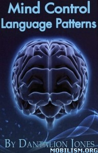 Mind Control Language Patterns by Dantalion Jones