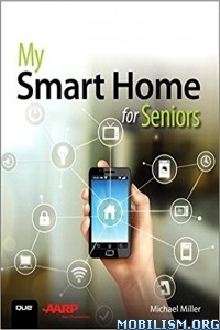 Download ebook My Smart Home for Seniors by Michael R. Miller (.ePUB)