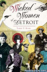 Wicked Women of Detroit by Tobin T. Buhk