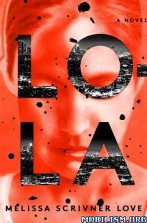 Download Lola by Melissa Scrivner Love (.ePUB)