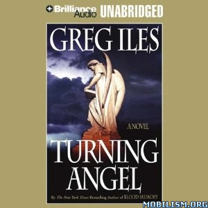Download ebook Turning Angel by Greg Iles (.MP3)