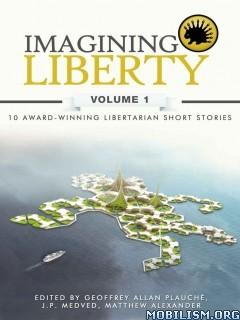 Download ebook Imagining Liberty by Geoffrey Allan Plauché (ed.) (.ePUB)+