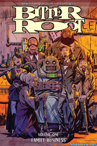 Bitter Root, Vol. 1: Family Business by David F. Walker  +