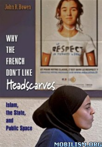 Download ebook Why French Don't Like Headscarves by John R. Bowen (.ePUB)