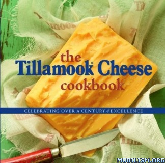 Download ebook The Tillamook Cheese Cookbook by Kathy Holstad (.PDF)
