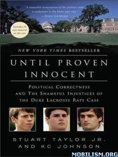 Until Proven Innocent by Stuart Taylor, Jr., KC Johnson  +