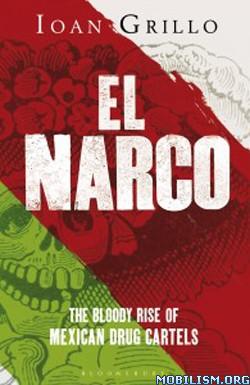 eBook Releases • El Narco by Ioan Grillo (.MOBI)