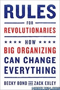 Download ebook Rules for Revolutionaries by Becky Bond, Zack Exley (.ePUB)