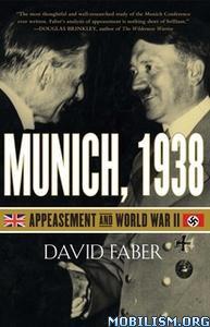 Munich, 1938: Appeasement and World War II by David Faber